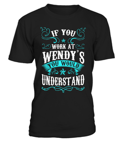 Wendys-If you work at Wendy's...