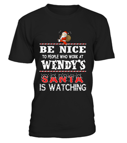 Be nice to people who work at Wendy's | Wendy's Shirt