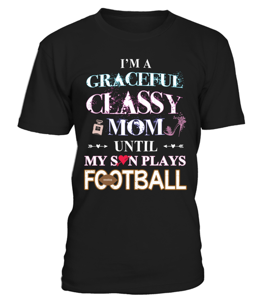 Football mom-I'm A Graceful Classy Football Mom
