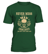 Never mess with a man who works at Home Depot | Home Depot Shirt