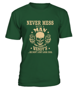 Never mess with a man who works at Wendy's | Wendy's Shirt