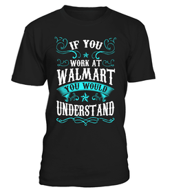 Walmart-If You Work at Walmart...
