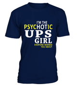 I'm the psychotic UPS girl | UPS Shirt