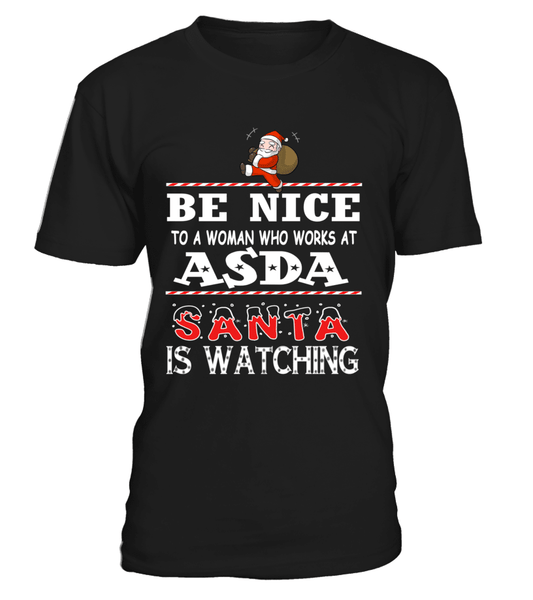 Be nice to a woman who works at ASDA | ASDA Shirt