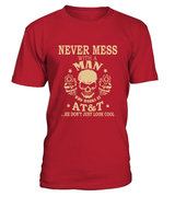 Never mess with a man who works at AT&T | AT&T Shirt