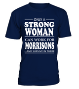 Only a strong woman can work for Morrisons | Morrisons Shirt