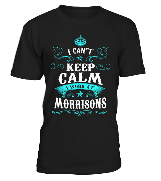 Morrisons-I can't keep calm I work at Morrisons