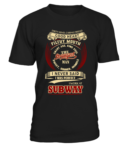 Subway-I never said I was perfect-Subway man shirt