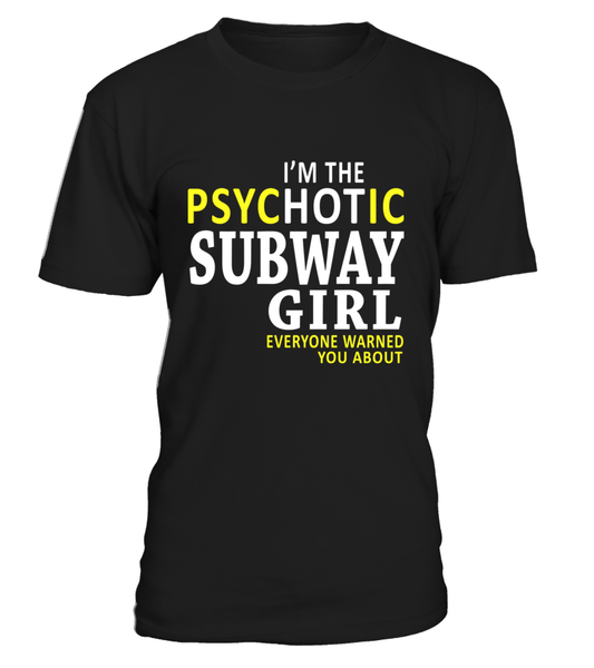 Subway-I'm the psychotic Subway girl