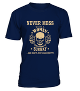Never mess with a woman who works at Subway | Subway Shirt