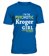 I'm the psychotic Kroger girl | Kroger Shirt