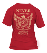 Never underestimate the power of a woman who works at Wendy's | Wendy's Shirt