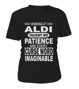 Working at Aldi taught me patience | Aldi Shirt
