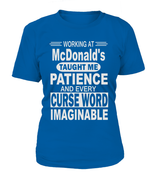 Working at McDonald's taught me patience | McDonald's Shirt