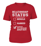 Relationship Status Taken By A Badass AT&T Guy | AT&T Shirt