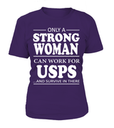 Only a strong woman can work for USPS | USPS Shirt