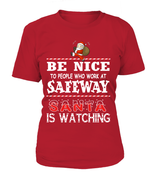 Be nice to people who work at Safeway | Safeway Shirt