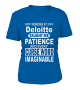 Working at Deloitte taught me patience | Deloitte Shirt