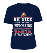 Be nice to people who work at McDonald's | McDonald's Shirt