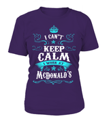 I can't keep calm I work at McDonald's | McDonald's Shirt
