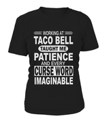Working at Taco Bell taught me patience | Taco Bell Shirt