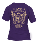 Never underestimate the power of a woman who works at Subway | Subway Shirt