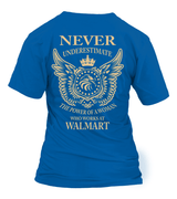 Never underestimate the power of a woman who works at Walmart | Walmart Shirt