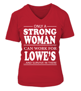 Only a strong woman can work for Lowe's | Lowe's Shirt