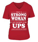 Only a strong woman can work for UPS | UPS Shirt