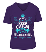 I can't keep calm I work at Dollar General | Dollar General Shirt