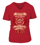 I never said I was perfect | UPS Woman Shirt
