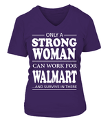 Only a strong woman can work for Walmart | Walmart Shirt
