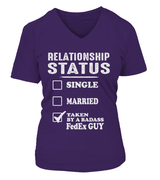 Relationship Status Taken By A Badass FedEx Guy | FedEx Shirt