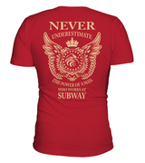 Never underestimate the power of a man who works at Subway | Subway Shirt