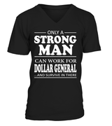 Only a strong man can work for Dollar General | Dollar General Shirt