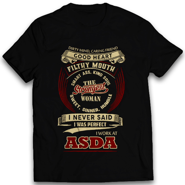 I never said I was perfect | ASDA Woman Shirt