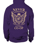 Never underestimate the power of a woman who works at CO-OP | CO-OP Shirt