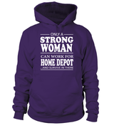 Only a strong woman can work for Home Depot | Home Depot Shirt