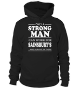 Only a strong man can work for Sainsbury's | Sainsbury's Shirt