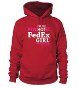 I'm the psychotic FedEx girl | FedEx Shirt
