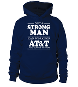 Only a strong man can work for AT&T | AT&T Shirt
