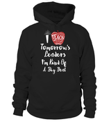 teacher-I Teach Tomorrow's Leaders I'm Kind Of A Big Deal