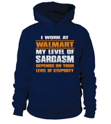 My level of sarcasm | Walmart Shirt
