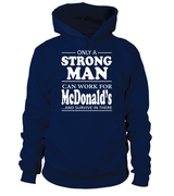 Only a strong man can work for McDonald's | McDonald's Shirt