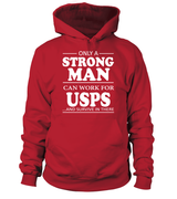 Only a strong man can work for USPS | USPS Shirt