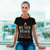 Be nice to woman who works at Tesco | Tesco Shirt