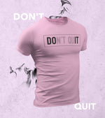 Men's Don't Quit T-Shirt (Taffy Pink) - wodarmour