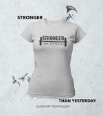 "Women's ""STRONGER THAN YESTERDAY"" T-Shirt - wodarmour"