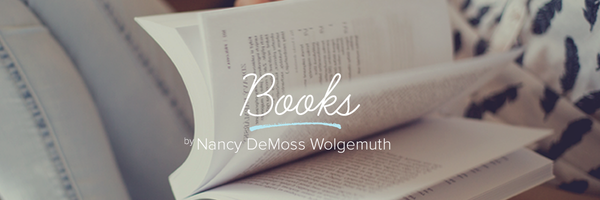 Books by Nancy DeMoss Wolgemuth