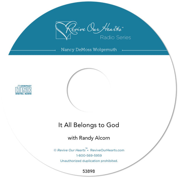 It All Belongs to God with Randy Alcorn (CD)